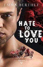 Hate To Love You by EmmaBerthet