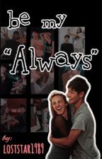 "Be My ""Always"" (EDITING) by loststar1989"