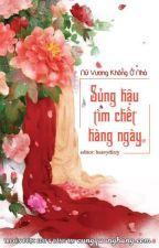 SỦNG HẬU TÌM CHẾT HÀNG NGÀY by usa_rabbit