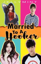Married To A Hooker by Jellymint_