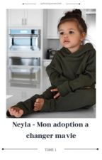 Neyla : mon adoption m'a changé la vie  by lachroniqueuseuhhh