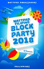 The Wattpad Filipino Block Party 2018 by AmbassadorsPH