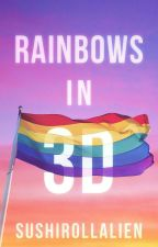 Rainbows in 3D (oder: Liebe ist blind)  by sushirollalien
