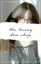 the honey dew shop  -  li quanzhe by calmingyukhei