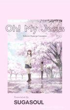 OH! MY JESUS  by SugaSoul