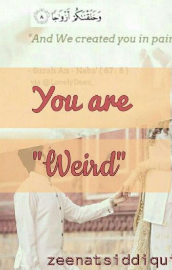 "You are ""Weird"" [On Hold Till April]"