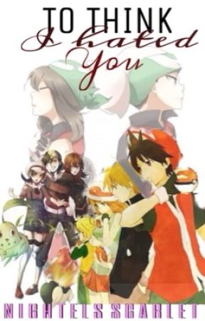 To Think I Hated You (Pokespe) by Nightels_Scarlett