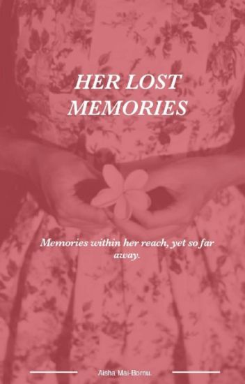 her lost memories completed aisha ahmed mai bornu wattpad