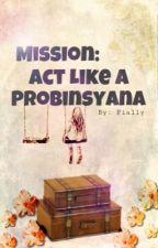 Mission: Act Like a Probinsyana #DiamondBookContest2018 by fially