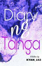 Diary ng Tanga[COMPLETE] by SLAYERYBEAST