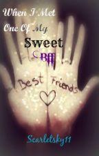 When I Met One Of My Sweet Bff <3 by Scarletsky11
