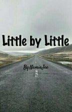 Little by Little by NamieJee