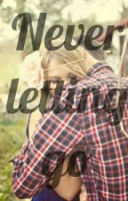 Never letting go by CountryGirl1010