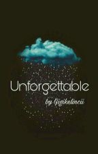 UNFORGETTABLE by gigikelincii