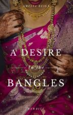 A Desire in the Bangles by AmeliaReign