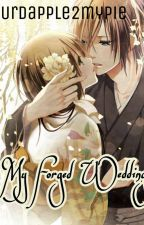 My Forged Wedding [ON-GOING] by Sapphire_Skyler