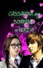 CASSANOVA ang BOYFRIEND ni NERD?! (Short story) by xolovemae