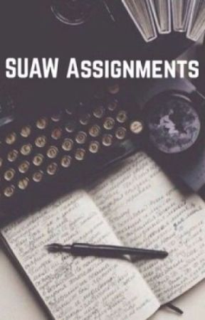 SUAW Assignments by Tianna_May