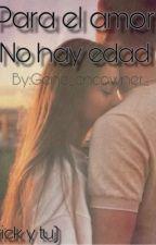 Para el Amor no hay edad  (Erick y tú)  by Gene_cncowner_