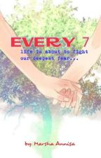 EVERY 7 by shaanis