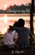 Change in my life by Olgusiak