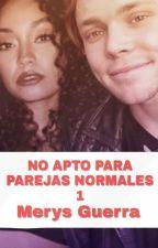 No Apto Para Parejas Normales by SoyMerysGuerra