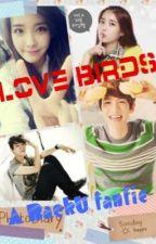 Love Birds ( Baekhyun & IU fanfics ) by jesskwankwan