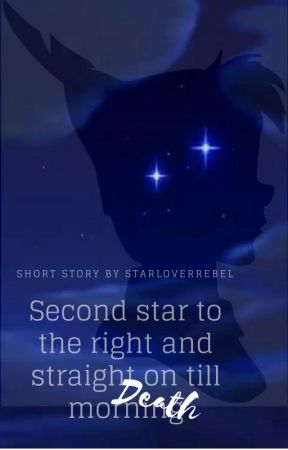 Second star to the right, straight till DEATH by starloverrebel