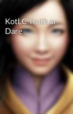 KotLC Truth or Dare by malfoypotter7