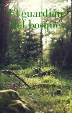 Él guardián del bosque  by DanSinfonia