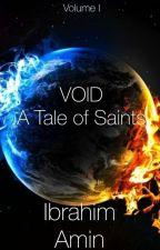 VOID - Volume I - A Tale Of Saints  by YakkoLars