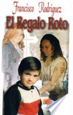EL REGALO ROTO by frackrodriguez