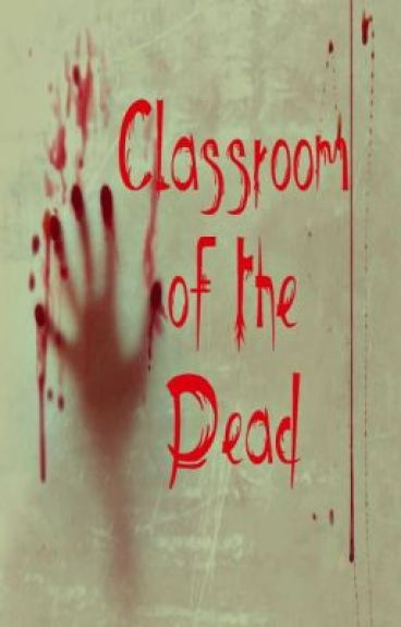 Classroom of the Dead [HOLD] by Ms_shimmer