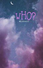 WHO? by kikoonff