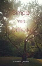 Simple mais difficile by LouiseLeQuement