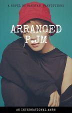 Arranged: AMBW; P.JM by Bangtan_Fanfictions