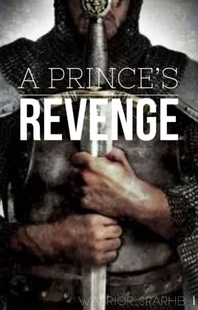 A Prince's Revenge by warrior_srarhb