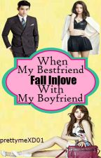 When My Bestfriend Fall Inlove With My Boyfriend (Editing..) by prettymeXD01