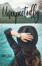 Unexpected LOVE [COMPLETED] by LassieLouiseStories