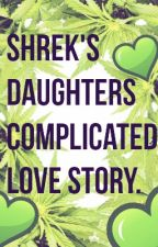 Shrek's Daughters Complicated Love Story by _Jinja_