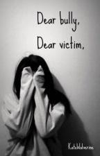 Dear bully, Dear victim, by KatoWolverine