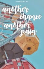 another chance, another pain [one-shot] by parangwriter