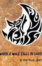 When a Wolf falls in love..... by Storyteller_Grace