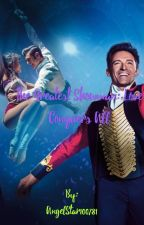 The Greatest Showman: Love Conquers All by AngelStar100781