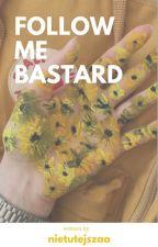 Follow me bastard | J.jk + K.th by nietutejszaa