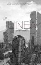 LA LÍNEA [editando]  by LadyMiaStark