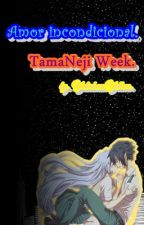 Amor Incondicional [TamaNeji Week] by YulichanYellow