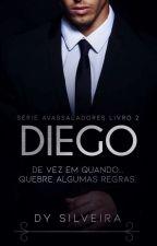 DIEGO - Série Avassaladores Livro II by DySilveira