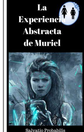 La Experiencia Abstracta de Muriel by SalvatioProbabilis