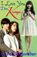 I Love you Din , Kuya ! by Heenjiyeoned